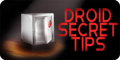 Droid Secret Tips for Android